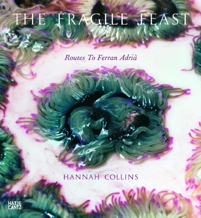 The fragile feast Hanna Collins, ferran adria,